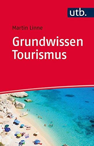 Grundwissen Tourismus: Was Sie vor Vorlesungsbeginn wissen sollten