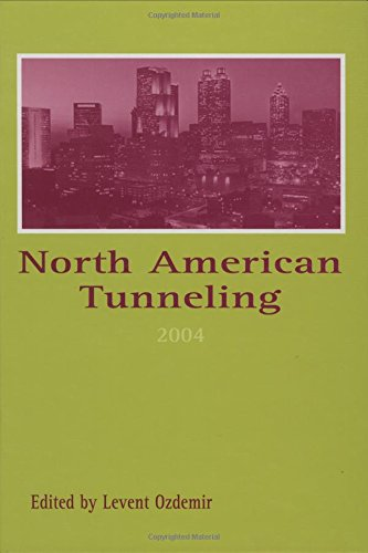 North American Tunneling 2004: Proceedings of the North American Tunneling Conference 2004, 17-22 April 2004, Atlanta, Georgia, USA