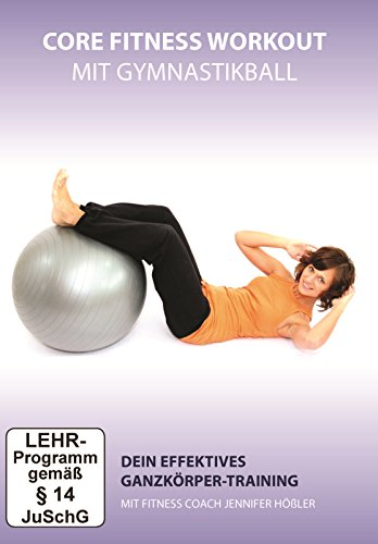 Core Fitness Workout - Ganzkörper-Training mit Gymnastikball