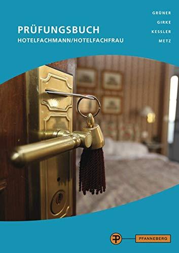 Prüfungsbuch Hotelfachmann/Hotelfachfrau: Prüfungswissen Hotel - Restaurant - Küche