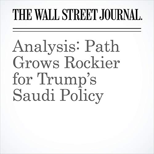 Analysis: Path Grows Rockier for Trump's Saudi Policy audiobook cover art