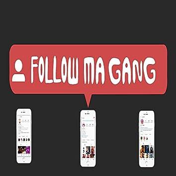 Follow My Gang