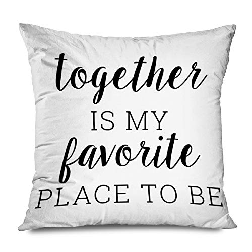 CHARLLR Throw Pillow Cover 20x20 Inch Quotes Farmhouse Together is My Favorite Place to Be Family Inspirational Letter Love Rustic Saying Decorative Pillowcase for Sofa Couch Bedroom Living Room