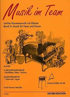 MUSIK IM TEAM 5 - MUSIK FUER FEIERN UND FESTE - arrangiert für zwei Instrumntalstimmen - Violoncello - (Fagott) - (+Schlagwerk) [Noten/Sheetmusic]