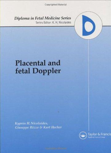Placental and Fetal Doppler (Diploma in Fetal Medicine Series)