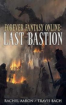 Last Bastion (FFO Book 2) by [Rachel Aaron, Travis Bach]
