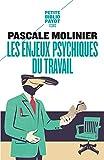 Les enjeux psychiques du travail - Introduction à la psychodynamique du travail