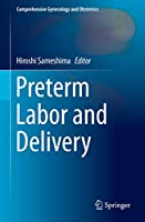 Preterm Labor and Delivery (Comprehensive Gynecology and Obstetrics)