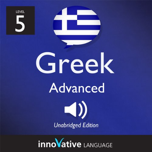 Learn Greek - Level 5: Advanced Greek, Volume 1: Lessons 1-25 audiobook cover art