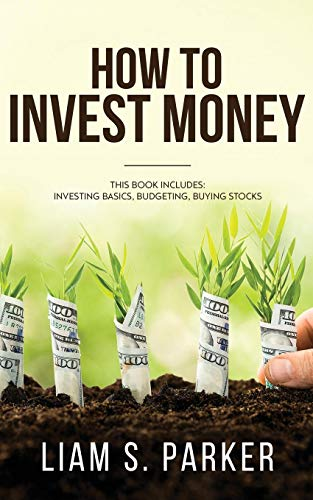 41ZtVeIpqpL - How to Invest Money: How to Triple your Money and Make it Work for you. Investment Options, Handling Risk, Passive Income, and More.