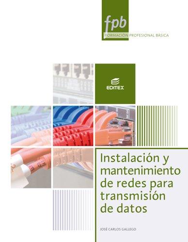 Instalación y mantenimiento de redes para transmisión de datos (Formación Profesional Básica)