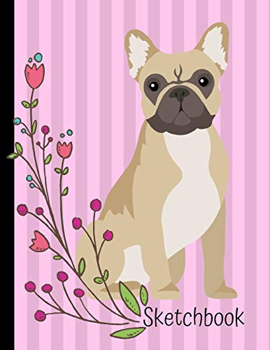 Sketchbook: French Bulldog Pink Sketch Book 8.5 x 11 Blank Paper 100 Pages Notebook For Drawing Art Journal