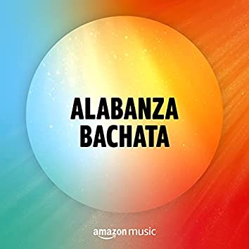 Alabanza Bachata