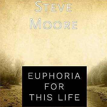 Euphoria for This Life
