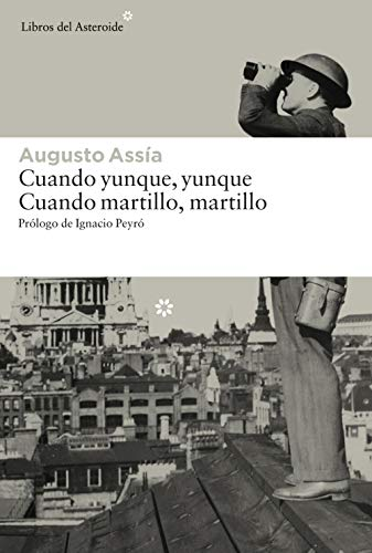 Cuando yunque, yunque. Cuando martillo, martillo (Libros del Asteroide nº 142) eBook: Assia, Augusto, Peyró, Ignacio: Amazon.es: Tienda Kindle