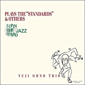 """LUPIN THE THIRD JAZZ ー PLAYS THE """"STANDARDS"""" & OTHERS"""