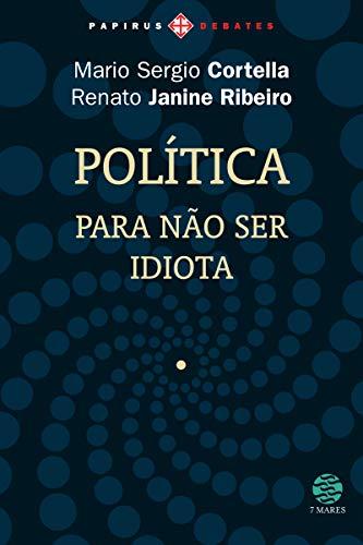 Política: Para não ser idiota