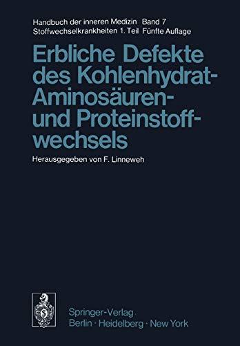Erbliche Defekte des Kohlenhydrat-, Aminosäuren- und Proteinstoffwechsels (Handbuch der inneren Medizin)