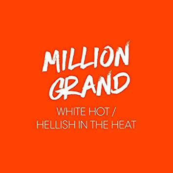 White Hot / Hellish in the Heat