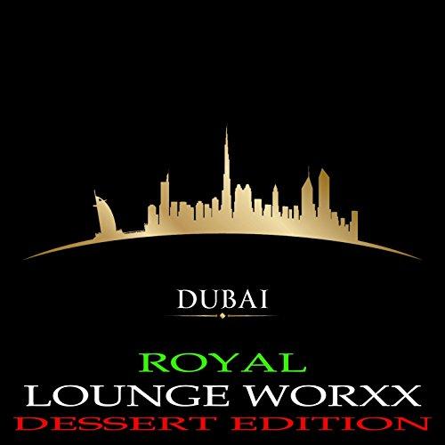Dubai Royal Lounge Worxx (Deluxe Dessert Edition)