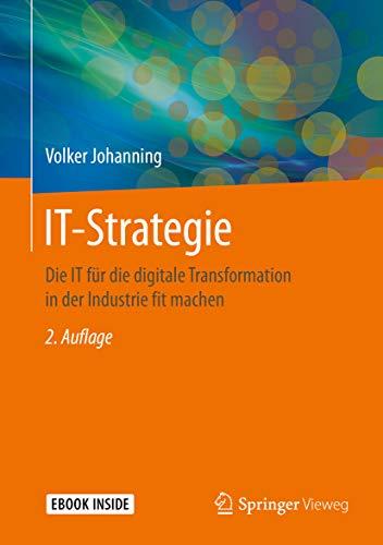 IT-Strategie: Die IT für die digitale Transformation in der Industrie fit machen
