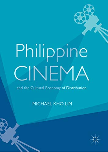 Philippine Cinema and the Cultural Economy of Distribution
