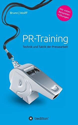 PR-Training: Technik und Taktik der Pressearbeit