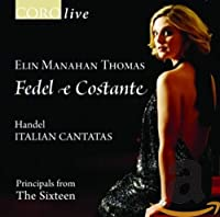 Fedel E Constante: Italian Cantatas