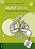 Digital lehren: Das Homeschooling-Methodenbuch