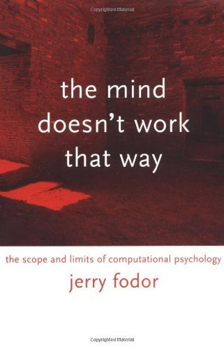 The Mind Doesn't Work That Way: The Scope and Limits of Computational Psychology (Representation and Mind series)