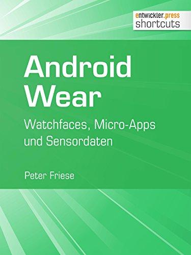 Android Wear: Watchfaces, Micro-Apps und Sensordaten (shortcuts 177)
