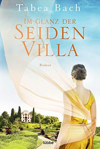 Im Glanz der Seidenvilla: Roman (Seidenvilla-Saga 2)