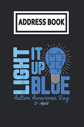 Address Book: Light It Up Blue Autism Awareness Telephone & Contact Address Book with Alphabetical Tabs. Small Size 6x9 Organizer and Notes with A-Z Index for Women Men