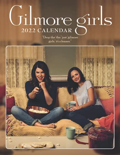 Gilmore Girls Calendar 2022: Gifts for for kids, girls, boys, teens, adults, men, women with 18-month Monthly Calendar in 8.5x11 inch