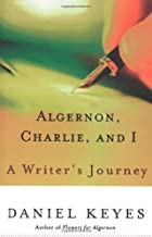 Algernon, Charlie, and I: A Writer's Journey (English Edition)