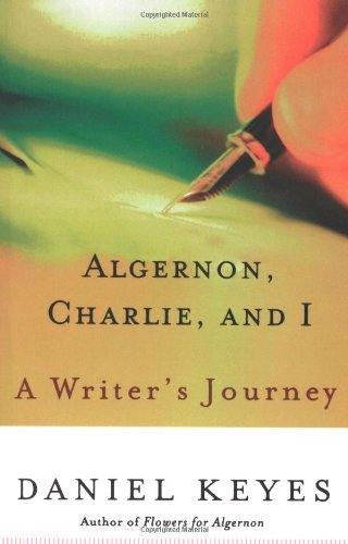 Algernon, Charlie, and I: A Writer\'s Journey (English Edition)