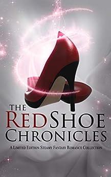 The Red Shoe Chronicles : A Fantasy Romance Anthology by [N.R.  Larry, London  Kingsley , Gracen Miller, Liz Gavin, Brea  Viragh, Margo Bond Collins, J.P.  Uvalle, Anya J Cosgrove, Emkay Connor]