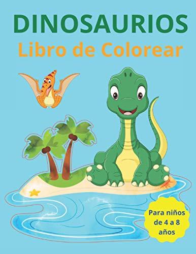 Dinosaurios Libro de Colorear para Niños de 4 a 8 Años: 40 dibujos realistas de dinosaurios para niños y niñas: T-Rex, brontosaurio, estegosaurio y muchos otros por descubrire.