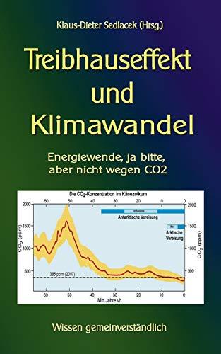 Treibhauseffekt und Klimawandel: Energiewende, ja bitte, aber nicht wegen CO2 (Toppbook Wissen gemeinverständlich)