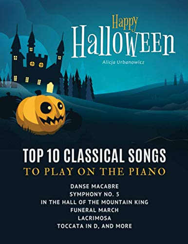 Happy Halloween - Top 10 Classical Songs to play on piano: Danse Macabre, Symphony No. 5, In the Hall of the Mountain King, Funeral March, Lacrimosa, ... and Intermediate Players - Video Tutorial