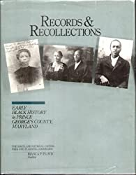 Records & recollections: Early Black history in Prince George\'s County, Maryland