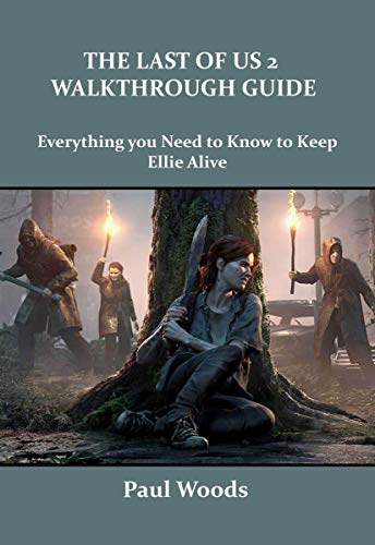 THE LAST OF US 2 WALKTHROUGH GUIDE: Everything you need to know to keep Ellie alive (English...