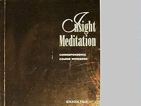 Insight Meditation Correspondence Course Workbook