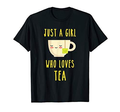 Just A Girl Who Loves Tea Teetrinkerin Tee Teebeutel Spruch T-Shirt
