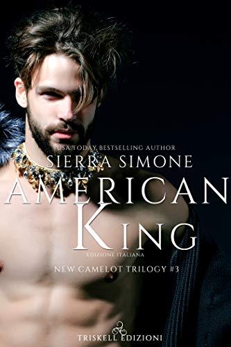 American King: Edizione italiana (New Camelot Trilogy Vol. 3) di [Sierra Simone, Serena Tardioli]