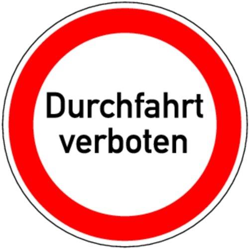 Schild Alu Durchfahrt verboten 400 mm (Verkehrsschild, Hinweisschild) praxisbewährt, wetterfest