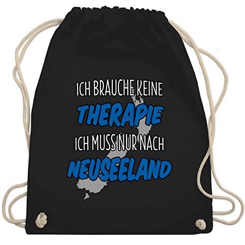 Shirtracer Länder - Ich brauche keine Therapie ich muss nur nach Neuseeland - Unisize - Schwarz - neuseeland geschenke - WM110 - Turnbeutel und Stoffbeutel aus Baumwolle