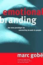 Emotional Branding by Marc Gobe (9-Feb-2010) Paperback
