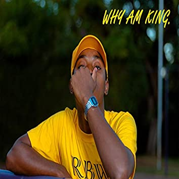 Why Am King