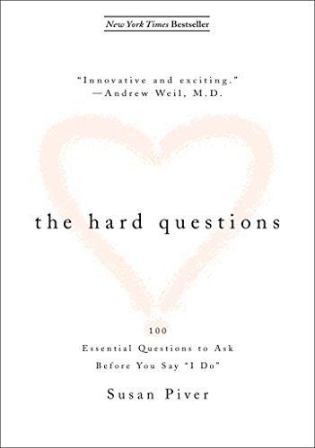 "The Hard Questions: 100 Essential Questions to Ask Before You Say ""I Do"""